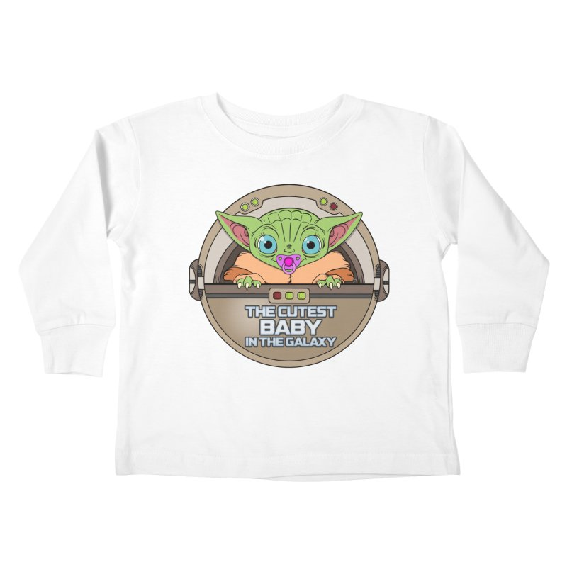 The Cutest Baby in the Galaxy (Girl Version) Kids Toddler Longsleeve T-Shirt by mrdelman's Artist Shop