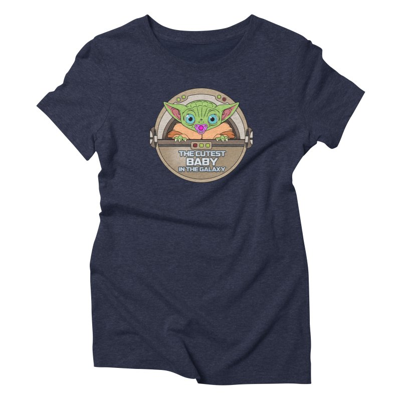 The Cutest Baby in the Galaxy (Girl Version) Women's Triblend T-Shirt by mrdelman's Artist Shop