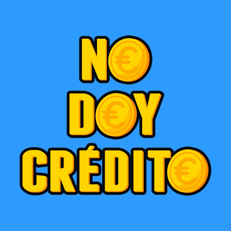 NO DOY CRÉDITO by mrdelman's Artist Shop