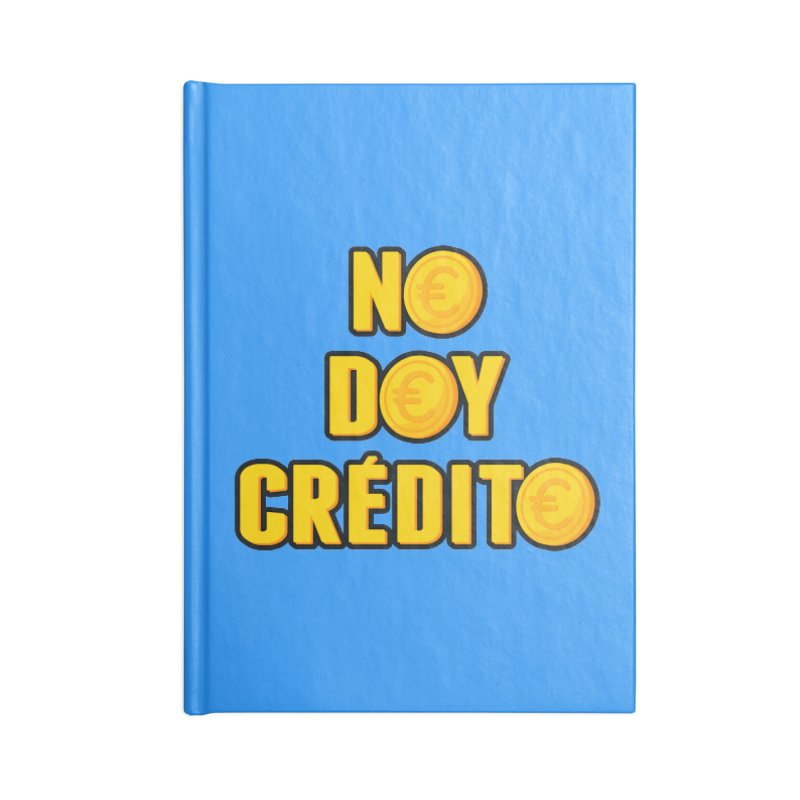 NO DOY CRÉDITO Accessories Blank Journal Notebook by mrdelman's Artist Shop
