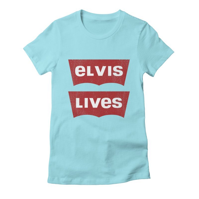 Elvis Lives Women's Fitted T-Shirt by mrdelman's Artist Shop