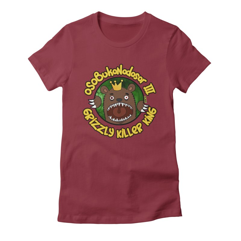 OSOBUKONODOSOR III - Grizzly Killer King - (Roar version) Women's Fitted T-Shirt by mrdelman's Artist Shop