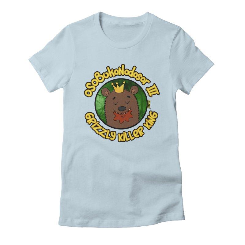 OSOBUKONODOSOR III - Grizzly Killer King - (Satisfied version) Women's Fitted T-Shirt by mrdelman's Artist Shop