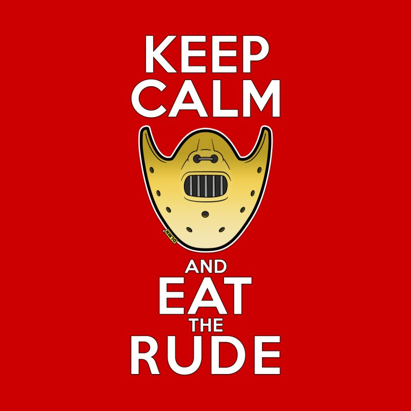 KEEP CALM AND EAT THE RUDE!! Accessories Beach Towel by mrdelman's Artist Shop