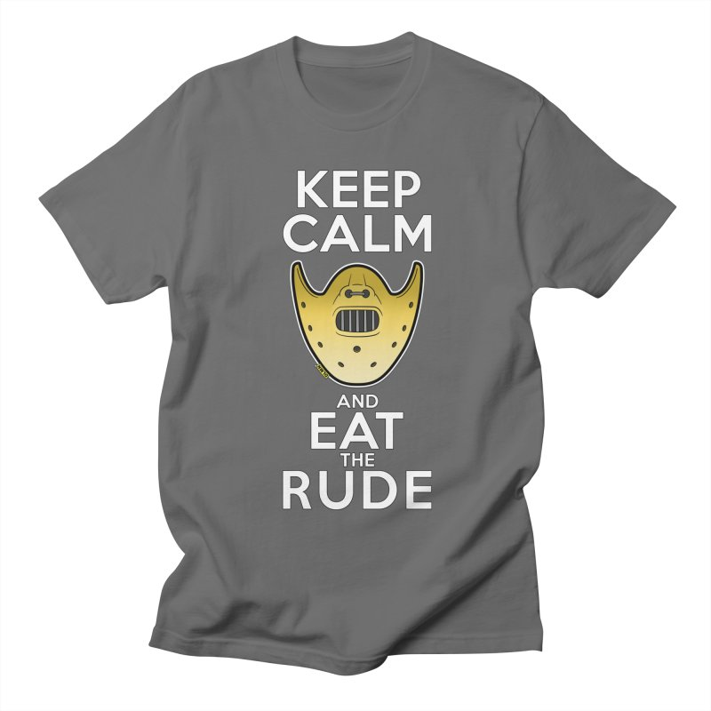 KEEP CALM AND EAT THE RUDE!! Men's T-Shirt by mrdelman's Artist Shop
