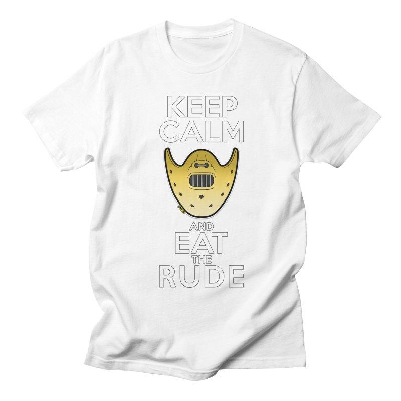 KEEP CALM AND EAT THE RUDE!! Men's Regular T-Shirt by mrdelman's Artist Shop
