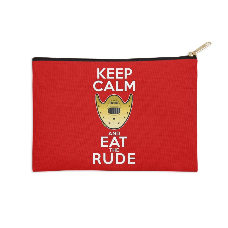 KEEP CALM AND EAT THE RUDE!! Accessories Zip Pouch by mrdelman's Artist Shop