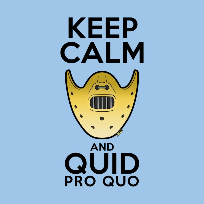 Keep calm and quid pro quo by mrdelman's Artist Shop