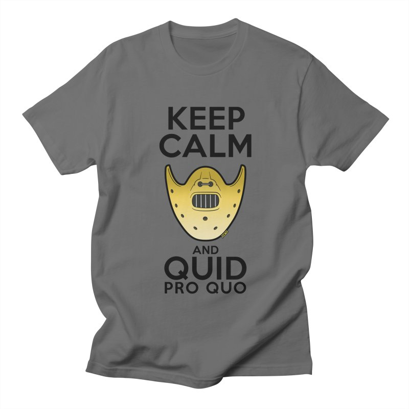 Keep calm and quid pro quo Men's T-Shirt by mrdelman's Artist Shop