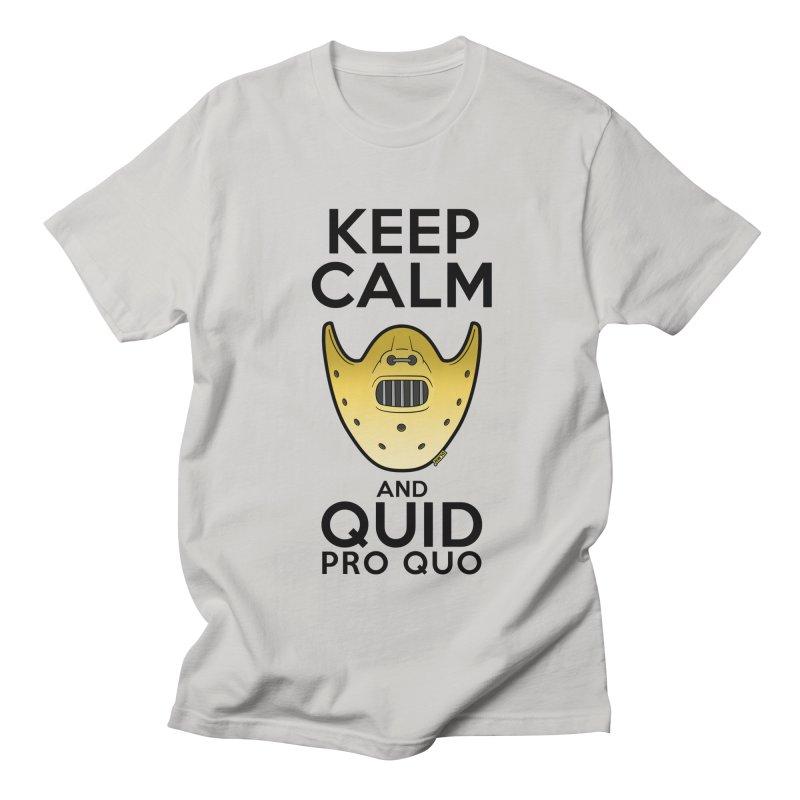 Keep calm and quid pro quo Men's Regular T-Shirt by mrdelman's Artist Shop