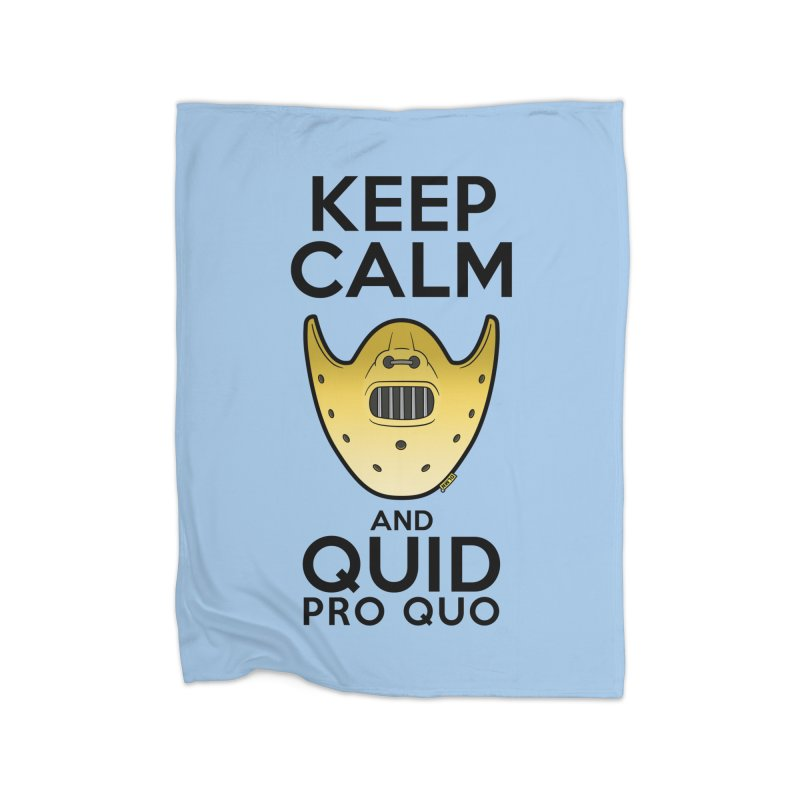 Keep calm and quid pro quo Home Fleece Blanket Blanket by mrdelman's Artist Shop