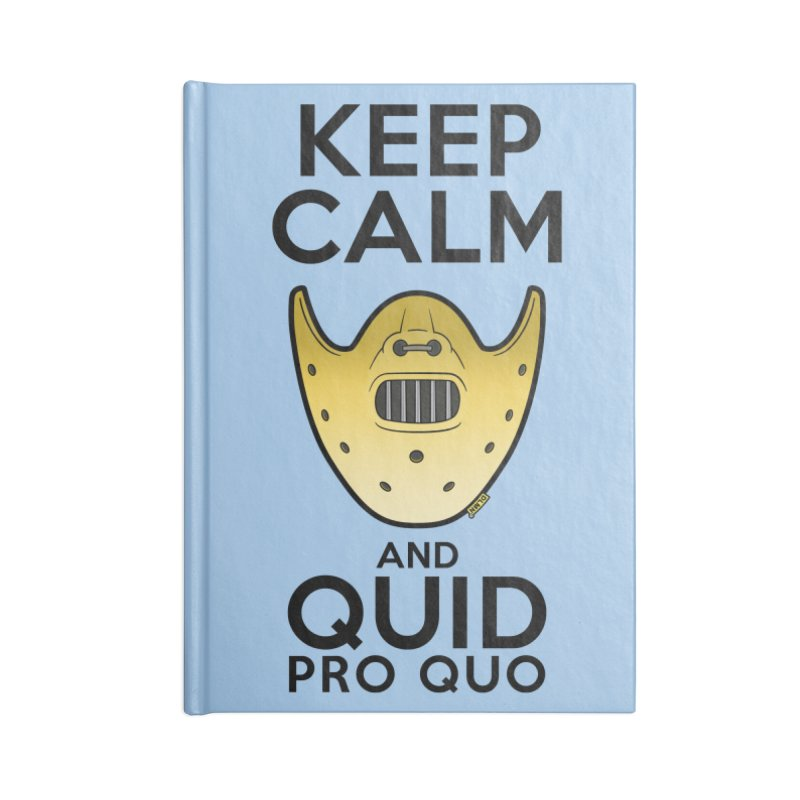 Keep calm and quid pro quo Accessories Blank Journal Notebook by mrdelman's Artist Shop