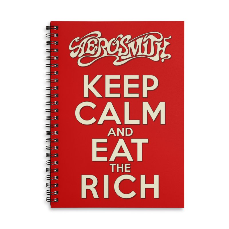 Aerosmith - Keep Calm and Eat the Rich Accessories Lined Spiral Notebook by mrdelman's Artist Shop
