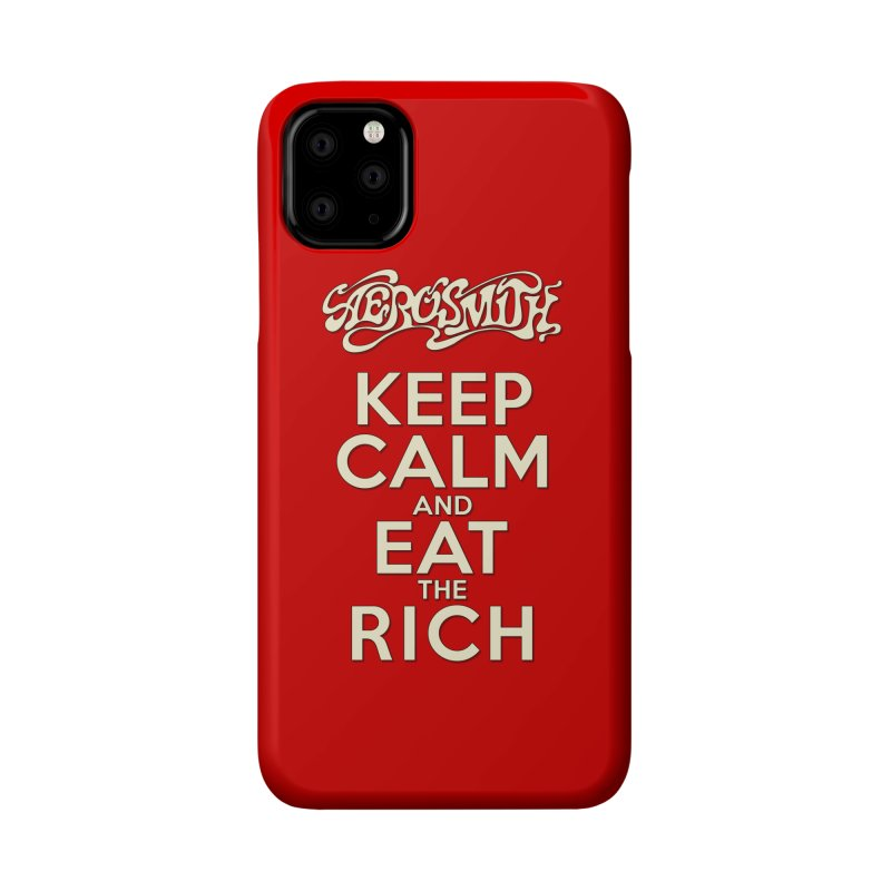 Aerosmith - Keep Calm and Eat the Rich Accessories Phone Case by mrdelman's Artist Shop