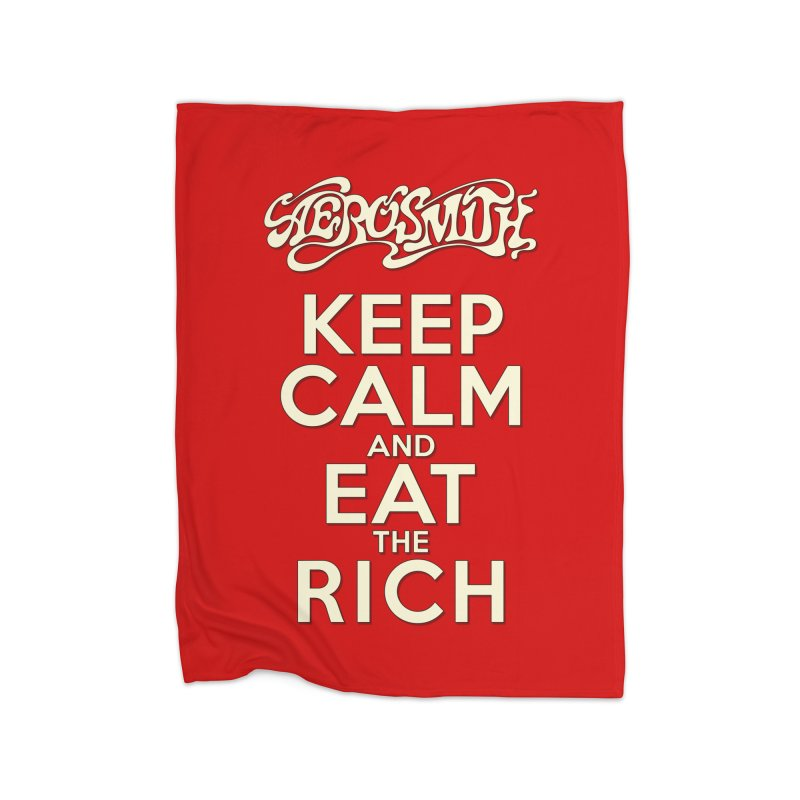 Aerosmith - Keep Calm and Eat the Rich Home Fleece Blanket Blanket by mrdelman's Artist Shop