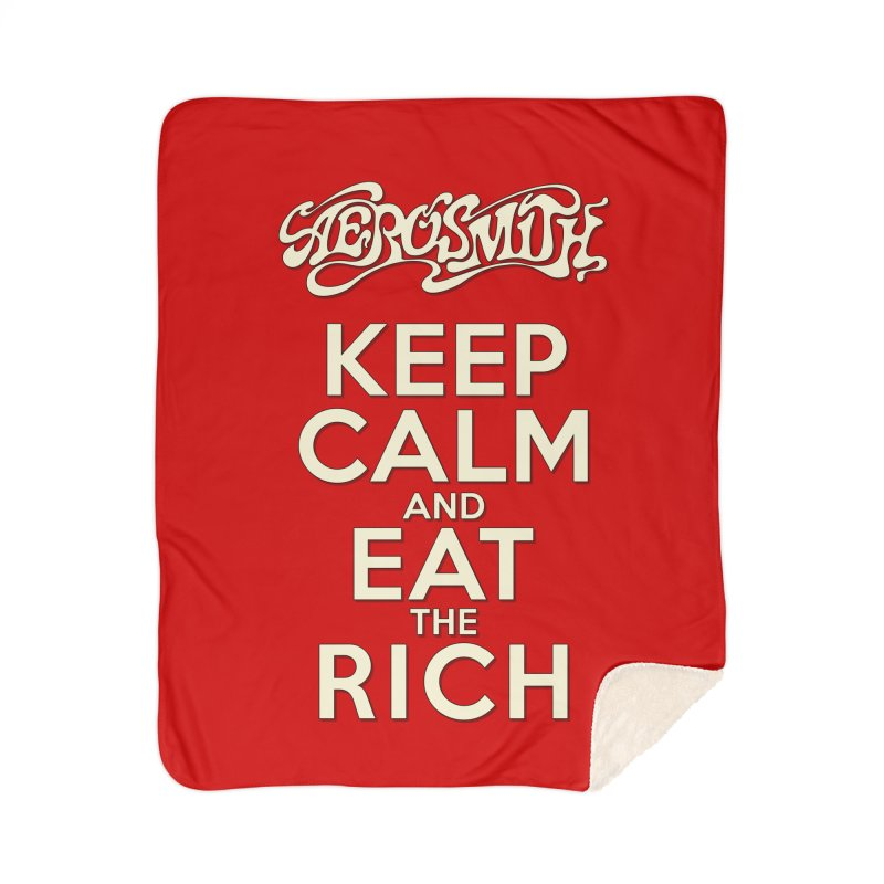 Aerosmith - Keep Calm and Eat the Rich Home Sherpa Blanket Blanket by mrdelman's Artist Shop