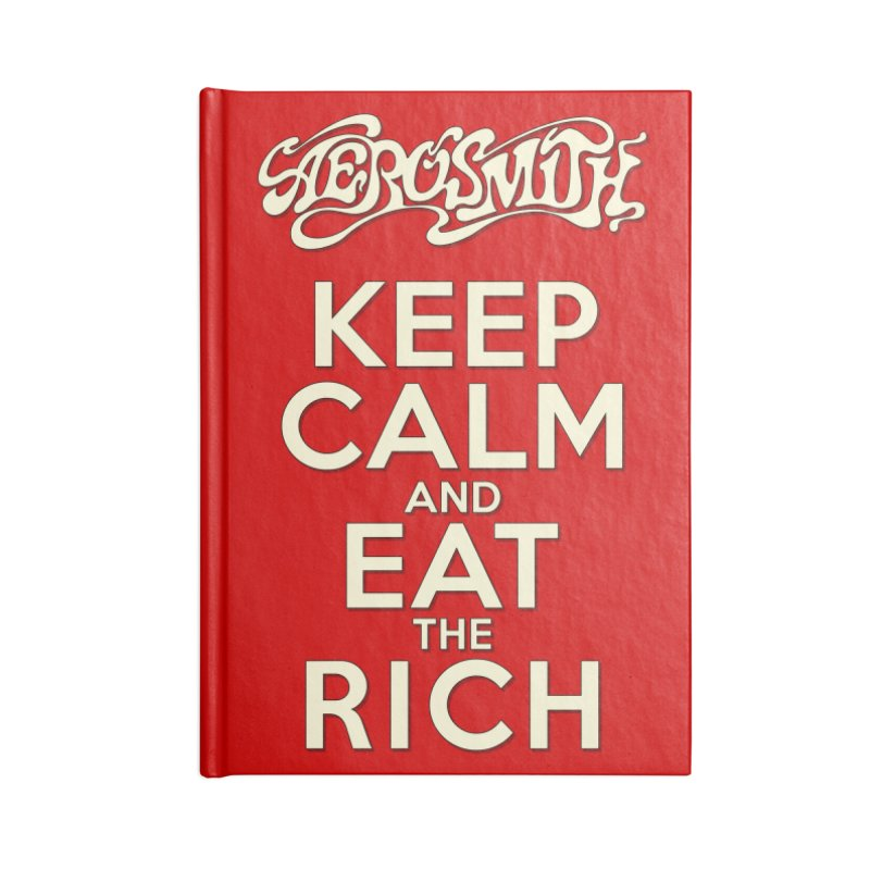 Aerosmith - Keep Calm and Eat the Rich Accessories Blank Journal Notebook by mrdelman's Artist Shop