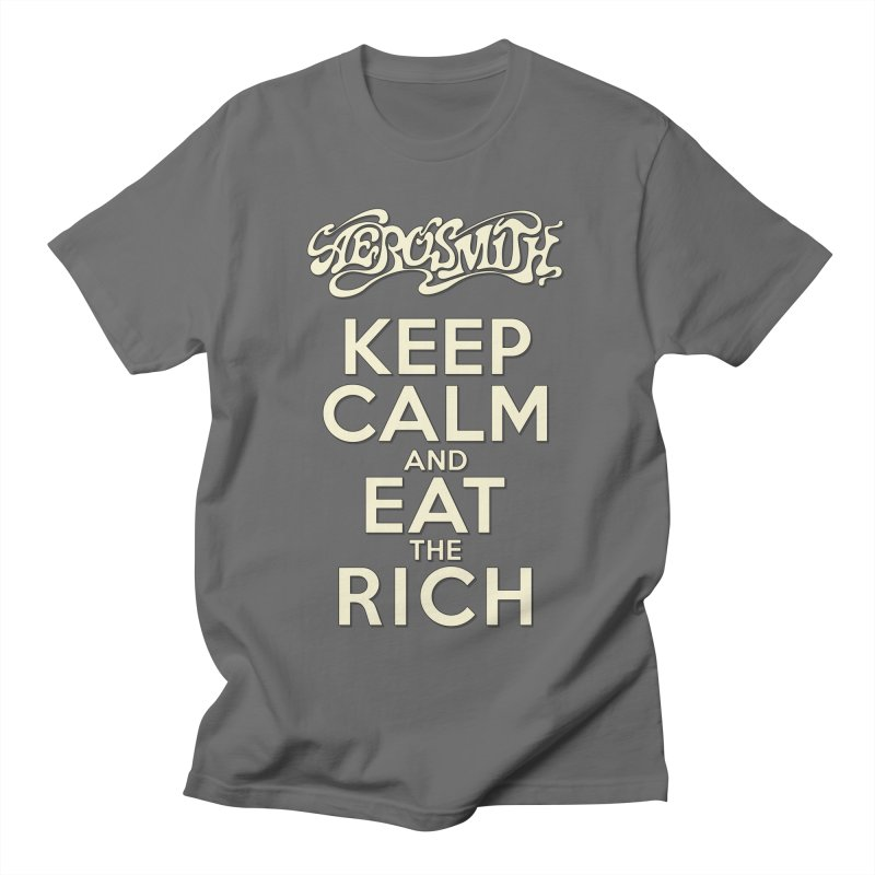 Aerosmith - Keep Calm and Eat the Rich Men's T-Shirt by mrdelman's Artist Shop