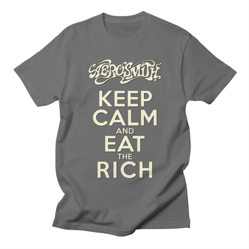 Aerosmith - Keep Calm and Eat the Rich Men's T-Shirt by mrdelman's Artist Shop