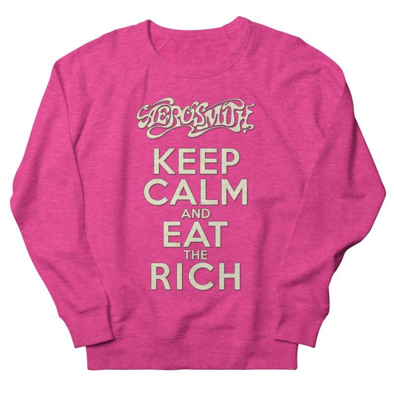Aerosmith - Keep Calm and Eat the Rich Men's French Terry Sweatshirt by mrdelman's Artist Shop