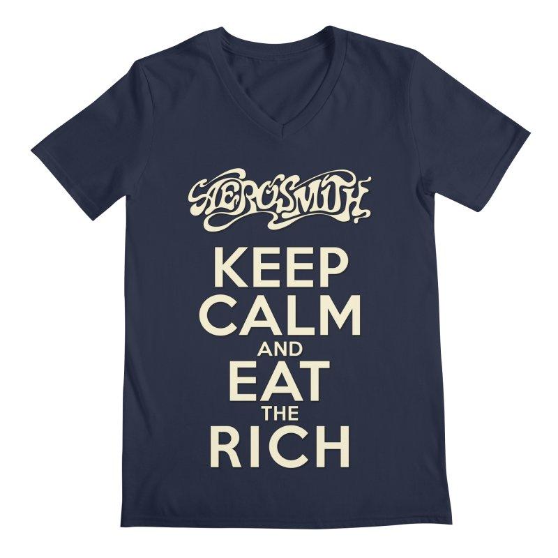 Aerosmith - Keep Calm and Eat the Rich Men's Regular V-Neck by mrdelman's Artist Shop