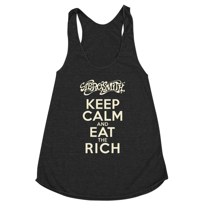 Aerosmith - Keep Calm and Eat the Rich Women's Racerback Triblend Tank by mrdelman's Artist Shop