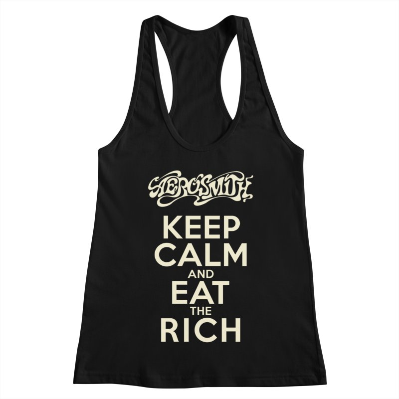 Aerosmith - Keep Calm and Eat the Rich Women's Racerback Tank by mrdelman's Artist Shop