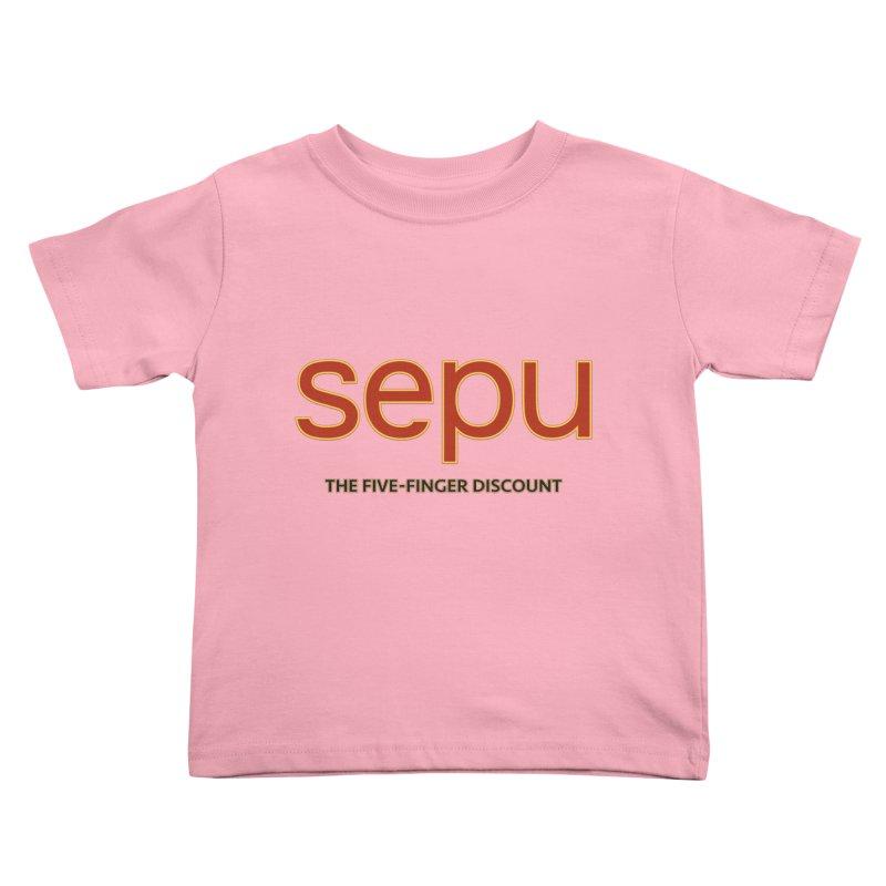 SEPU, your favorite spanish shopping mall Kids Toddler T-Shirt by mrdelman's Artist Shop