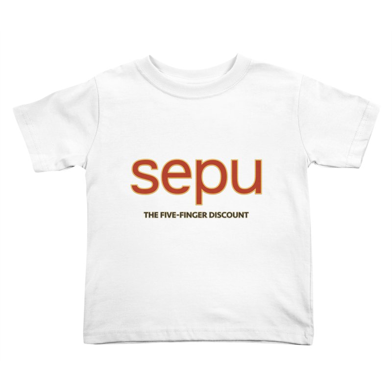SEPU, your favorite spanish shopping mall Kids Toddler T-Shirt by mrdelman's Artist Shop