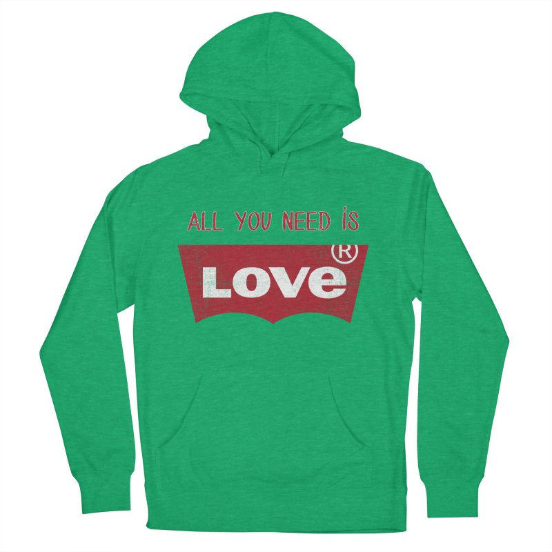 All you need is LOVE ® Women's French Terry Pullover Hoody by mrdelman's Artist Shop