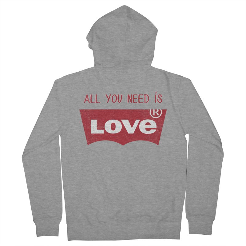 All you need is LOVE ® Women's French Terry Zip-Up Hoody by mrdelman's Artist Shop