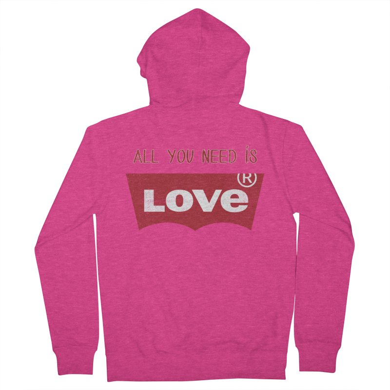 All you need is LOVE ® Women's Zip-Up Hoody by mrdelman's Artist Shop