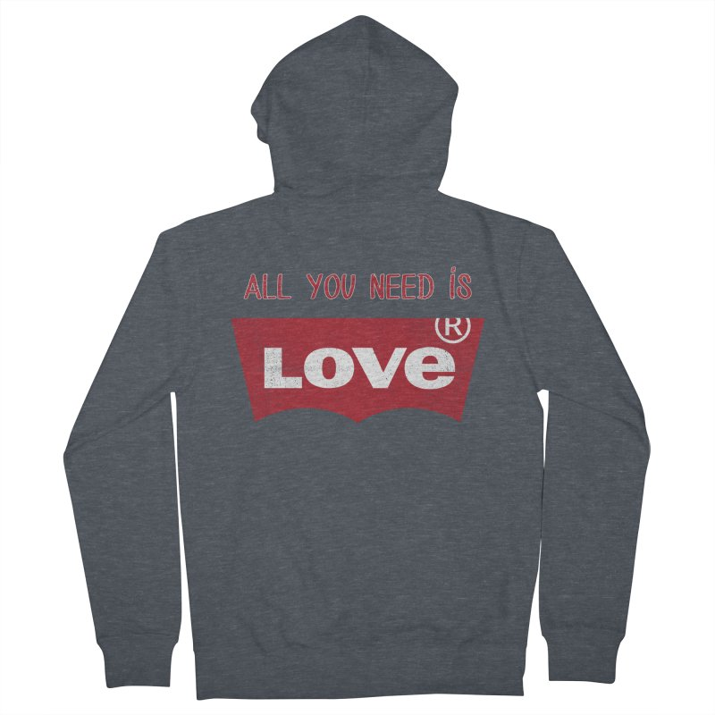 All you need is LOVE ® Men's French Terry Zip-Up Hoody by mrdelman's Artist Shop