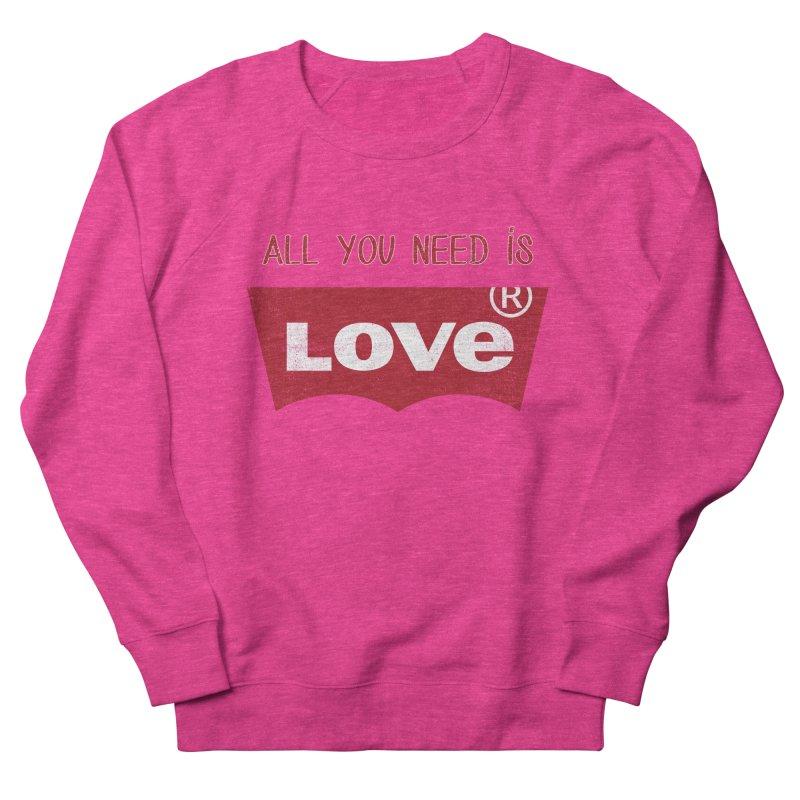 All you need is LOVE ® Women's Sweatshirt by mrdelman's Artist Shop