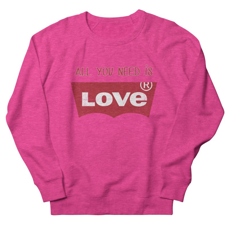 All you need is LOVE ® Men's French Terry Sweatshirt by mrdelman's Artist Shop