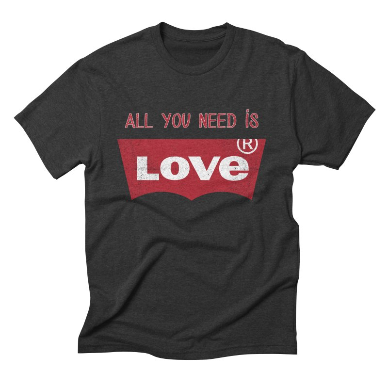All you need is LOVE ® Men's Triblend T-Shirt by mrdelman's Artist Shop