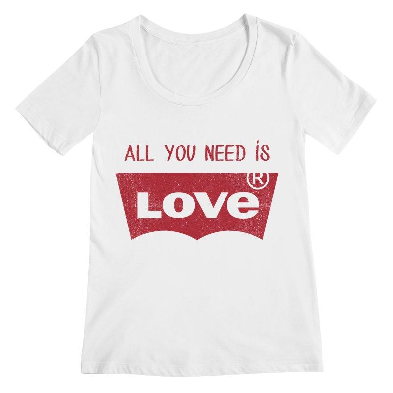 All you need is LOVE ® Women's Regular Scoop Neck by mrdelman's Artist Shop
