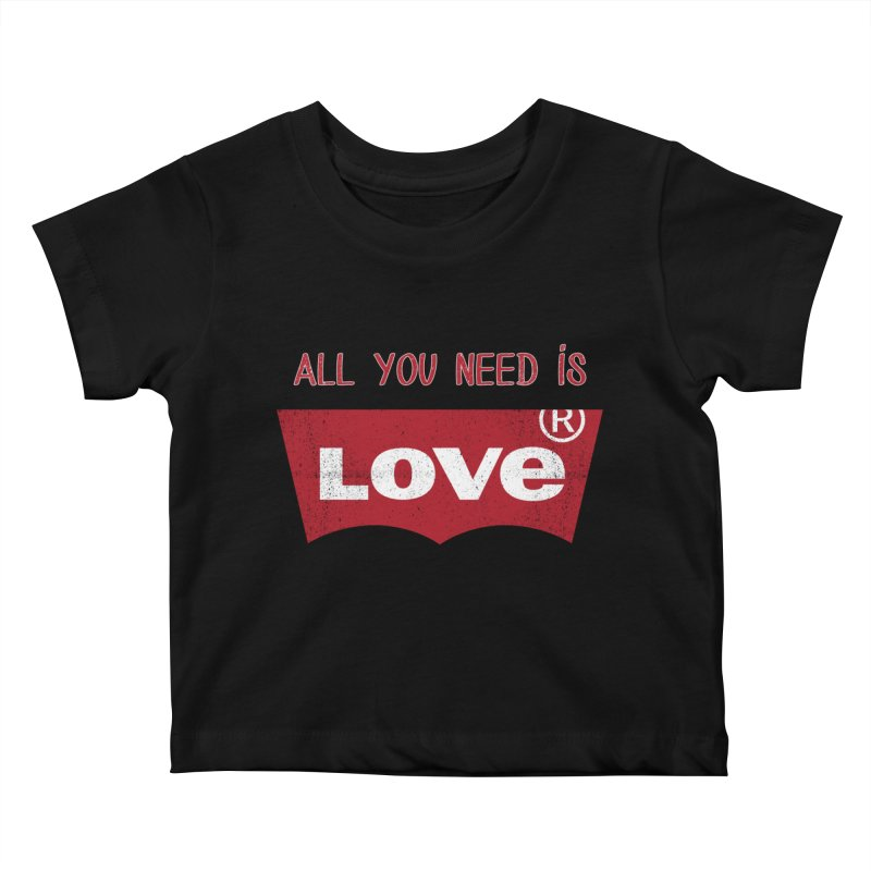 All you need is LOVE ® Kids Baby T-Shirt by mrdelman's Artist Shop