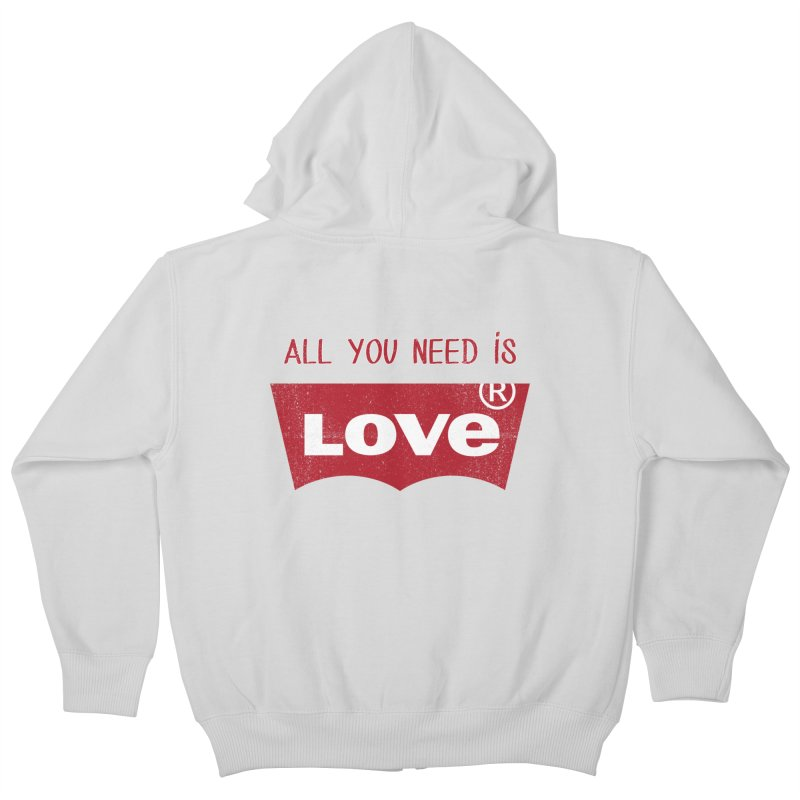 All you need is LOVE ® Kids Zip-Up Hoody by mrdelman's Artist Shop