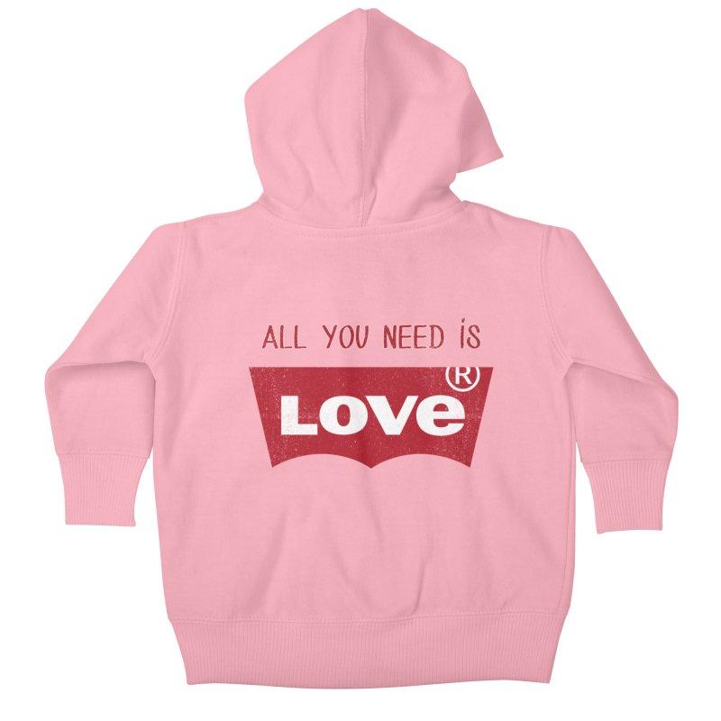 All you need is LOVE ® Kids Baby Zip-Up Hoody by mrdelman's Artist Shop