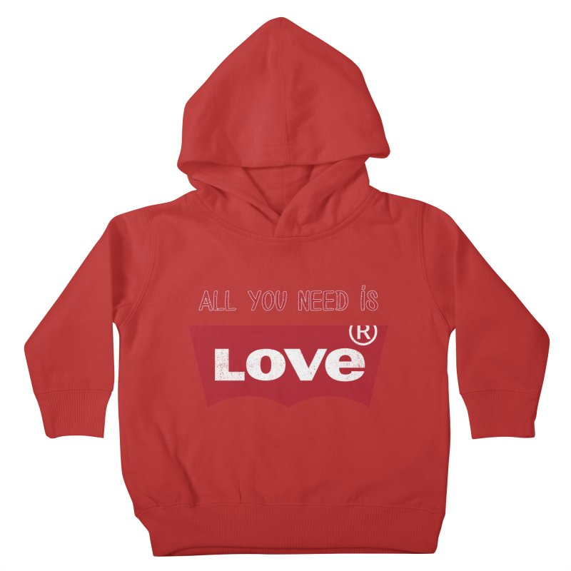 All you need is LOVE ® Kids Toddler Pullover Hoody by mrdelman's Artist Shop