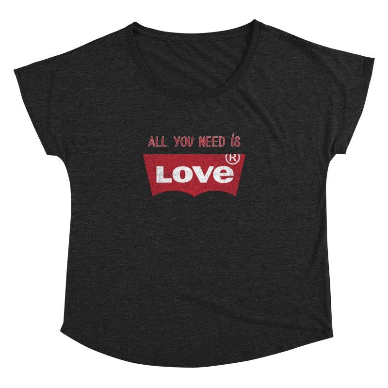 All you need is LOVE ® Women's Dolman by mrdelman's Artist Shop