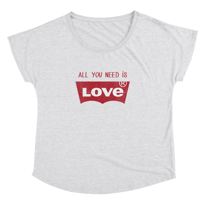All you need is LOVE ® Women's Dolman Scoop Neck by mrdelman's Artist Shop