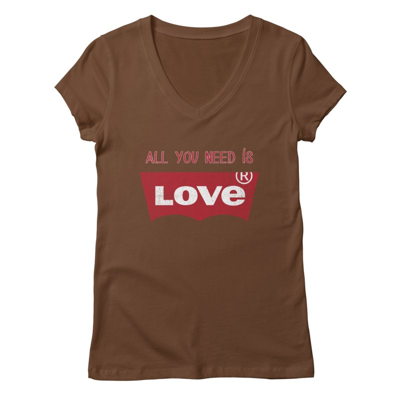 All you need is LOVE ® Women's Regular V-Neck by mrdelman's Artist Shop