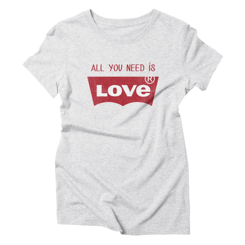 All you need is LOVE ® Women's Triblend T-Shirt by mrdelman's Artist Shop