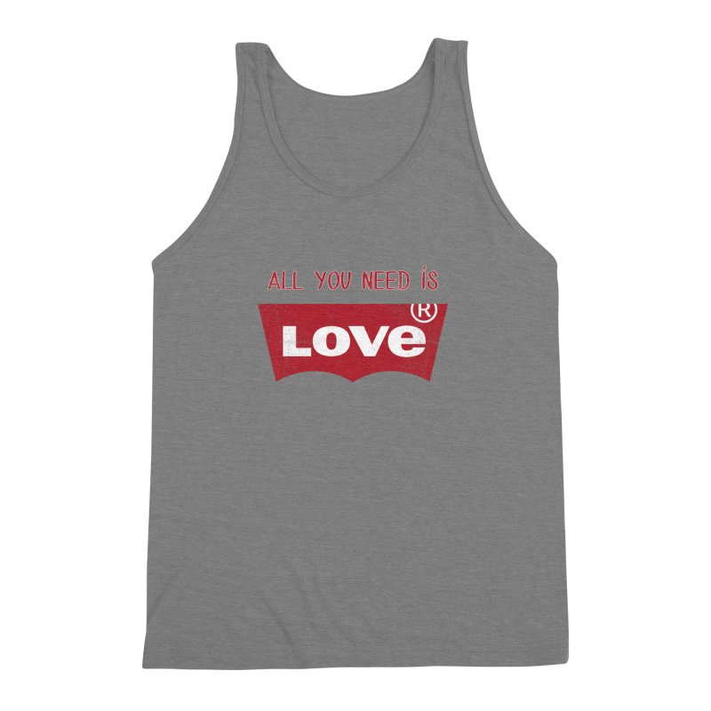 All you need is LOVE ® Men's Triblend Tank by mrdelman's Artist Shop