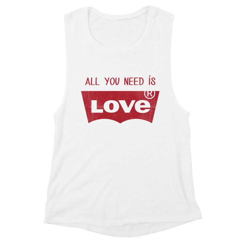 All you need is LOVE ® Women's Muscle Tank by mrdelman's Artist Shop