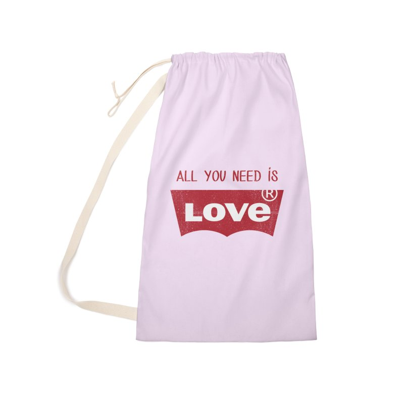 All you need is LOVE ® Accessories Laundry Bag Bag by mrdelman's Artist Shop