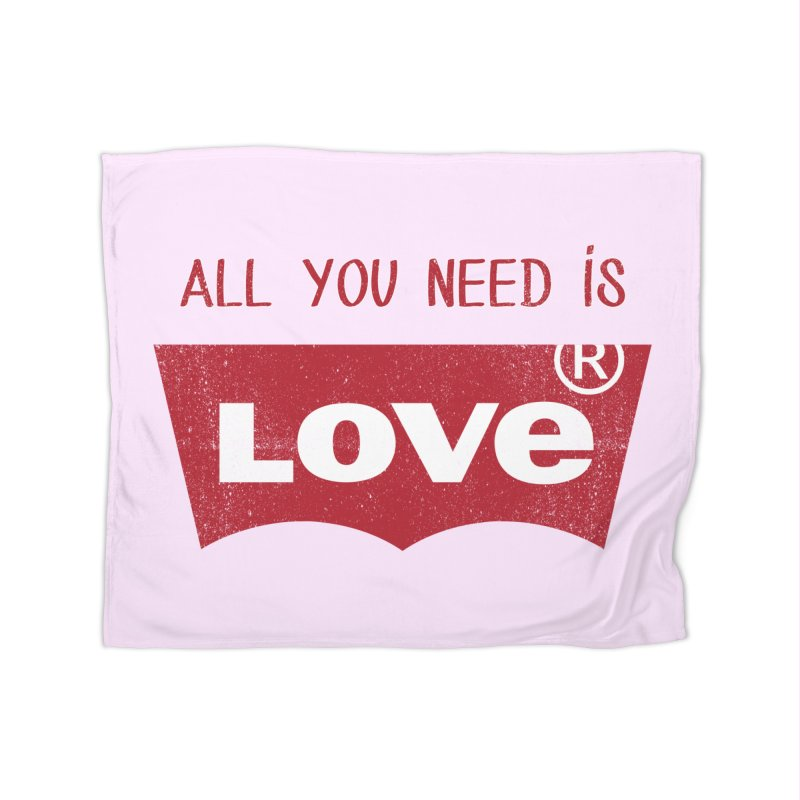 All you need is LOVE ® Home Fleece Blanket Blanket by mrdelman's Artist Shop