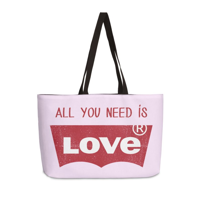 All you need is LOVE ® Accessories Weekender Bag Bag by mrdelman's Artist Shop
